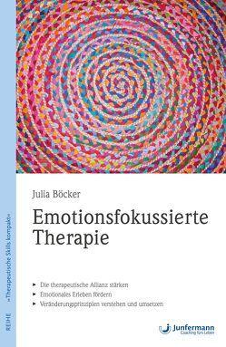 Emotionsfokussierte Therapie von Böcker,  Julia