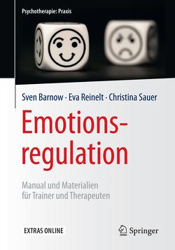 Emotionsregulation von Barnow,  Sven, Reinelt,  Eva, Sauer,  Christina