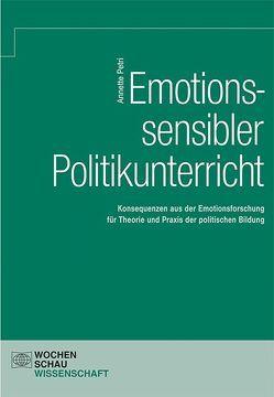 Emotionssensibler Politikunterricht von Petri,  Dr. Annette