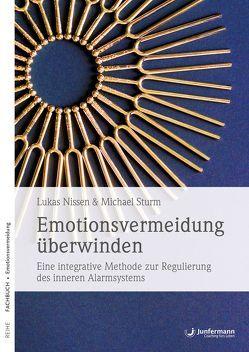Emotionsvermeidung überwinden von Nissen,  Lukas, Sturm,  Michael