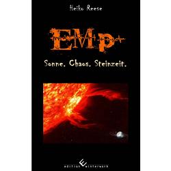 EMP – Sonne. Chaos. Steinzeit. von Reese,  Heiko