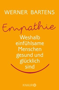 Empathie: Die Macht des Mitgefühls von Bartens,  Werner