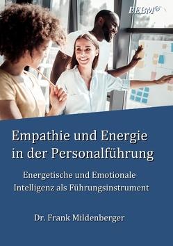 Empathie und Energie in der Personalführung von Mildenberger,  Frank