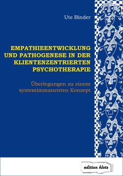Empathieentwicklung und Pathogenese in der klientenzentrierten Psychotherapie von Binder,  Ute