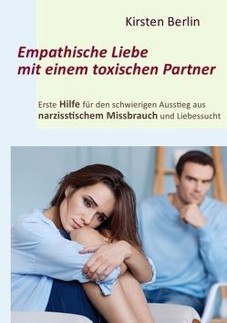 Empathische Liebe mit einem toxischen Partner von Berlin,  Kirsten