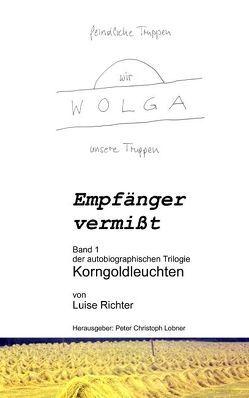 Empfänger vermißt von Lobner,  Peter Ch, Richter,  Luise