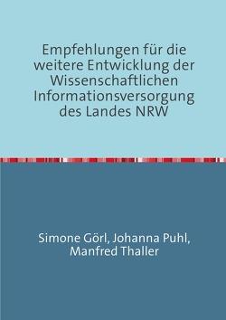 Empfehlungen für die weitere Entwicklung der Wissenschaftlichen Informationsversorgung des Landes NRW von Thaller,  Manfred