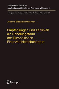 Empfehlungen und Leitlinien als Handlungsform der Europäischen Finanzaufsichtsbehörden von Dickschen,  Johanna Elisabeth