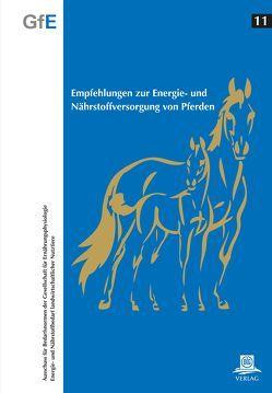 Empfehlungen zur  Energie- und Nährstoffversorgung vom Pferden von Gesellschaft für Ernährungsphysiologie