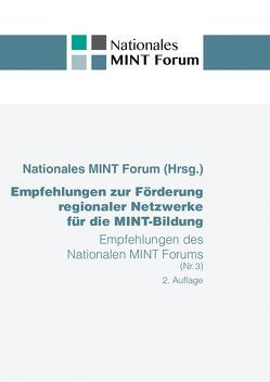 Empfehlungen zur Förderung regionaler Netzwerke für die MINT-Bildung von MINT Forum,  Nationales