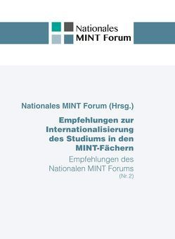 Empfehlungen zur Internationalisierung des Studiums in den MINT-Fächern von MINT Forum,  Nationales