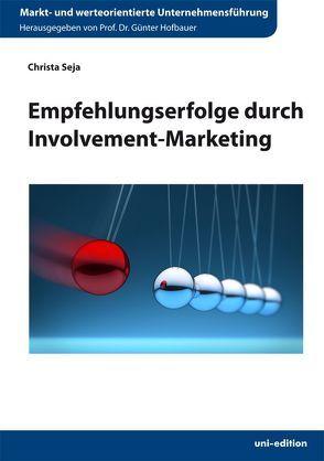Empfehlungserfolge durch Involvement-Marketing von Hofbauer,  Günter, Seja,  Christa