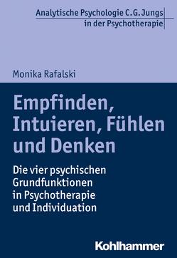 Empfinden, Intuieren, Fühlen und Denken von Rafalski,  Monika, Vogel,  Ralf T.