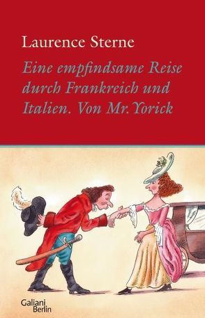 Empfindsame Reise durch Frankreich und Italien von Mr. Yorick von Sterne,  Laurence, Walter,  Michael