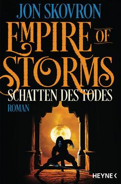 Empire of Storms – Schatten des Todes von Gyo,  Michelle, Skovron,  Jon