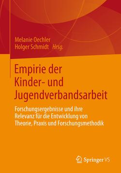 Empirie der Kinder- und Jugendverbandsarbeit von Oechler,  Melanie, Schmidt,  Holger