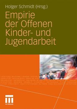 Empirie der Offenen Kinder- und Jugendarbeit von Schmidt,  Holger