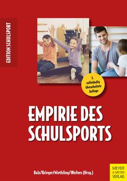 Empirie des Schulsports von Balz,  Eckart, Krieger,  Claus, Miethling,  Wolf-Dietrich, Wolters,  Petra