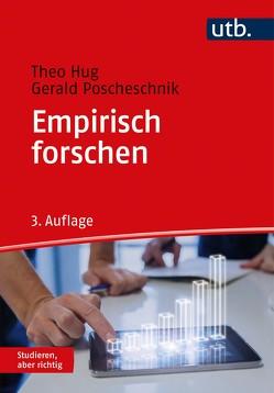 Empirisch forschen von Hug,  Theo, Poscheschnik,  Gerald