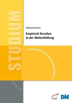 Empirisch forschen in der Weiterbildung von Nuissl,  Ekkehard