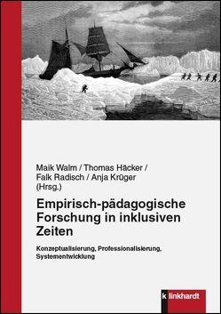 Empirisch-pädagogische Forschung in inklusiven Zeiten von Häcker,  Thomas, Krüger,  Anja, Radisch,  Falk, Walm,  Maik