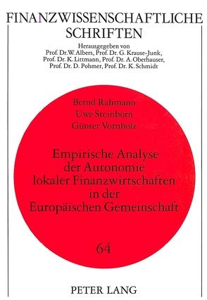 Empirische Analyse der Autonomie lokaler Finanzwirtschaften in der Europäischen Gemeinschaft von Rahmann,  Bernd, Steinborn,  Uwe, Vornholz,  Günter