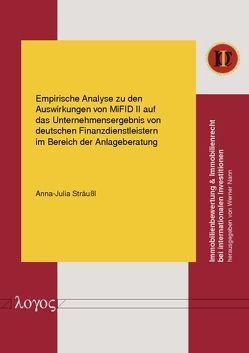 Empirische Analyse zu den Auswirkungen von MiFID II auf das Unternehmensergebnis von deutschen Finanzdienstleistern im Bereich der Anlageberatung von Sträußl,  Anna-Julia
