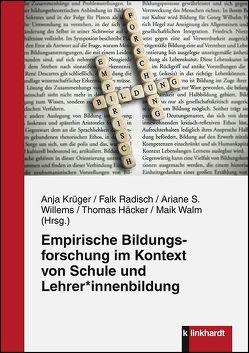 Empirische Bildungsforschung im Kontext von Schule und Lehrer*innenbildung von Häcker,  Thomas, Krüger,  Anja, Radisch,  Falk, Walm,  Maik, Willems,  Ariane S.