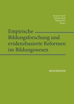 Empirische Bildungsforschung und evidenzbasierte Reformen im Bildungswesen von Bos,  Wilfried, Drossel,  Kerstin, Strietholt,  Rolf