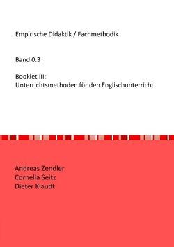 Empirische Didaktik / Fachmethodik / Booklet III von Klaudt,  Dieter, Seitz,  Cornelia, Zendler,  Andreas