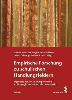 Empirische Forschung zu schulischen Handlungsfeldern von Benischek,  Isabella, Forstner-Ebhart,  Angela, Schaupp,  Hubert, Schwetz,  Herbert