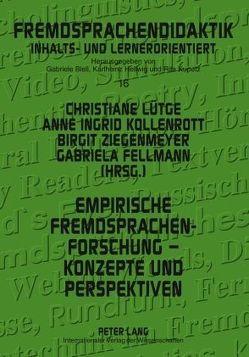Empirische Fremdsprachenforschung – Konzepte und Perspektiven von Kollenrott,  Anne Ingrid, Lütge,  Christiane, Ziegenmeyer,  Birgit