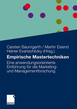 Empirische Mastertechniken von Baumgarth,  Carsten, Eisend,  Martin, Evanschitzky,  Heiner