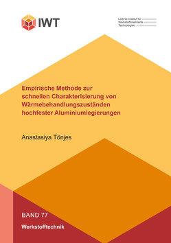 Empirische Methode zur schnellen Charakterisierung von Wärmebehandlungszuständen hochfester Aluminiumlegierungen von Tönjes,  Anastasiya