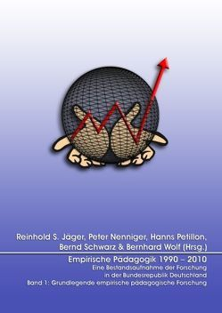 Empirische Pädagogik 1990 – 2010 Eine Bestandsaufnahme der Forschung in der Bundesrepublik Deutschland von Jäger,  Reinhold S., Nenniger,  Peter, Petillon,  Hanns, Schwarz,  Bernd, Wolf,  Bernhard