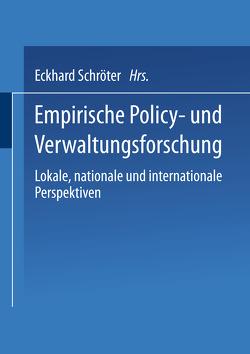 Empirische Policy- und Verwaltungsforschung von Schroeter,  Eckhard