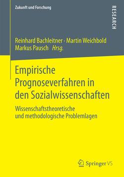 Empirische Prognoseverfahren in den Sozialwissenschaften von Bachleitner,  Reinhard, Pausch,  Markus, Weichbold,  Martin