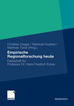 Empirische Regionalforschung heute von Dreger,  Christian, Kosfeld,  Reinhold, Türck,  Matthias