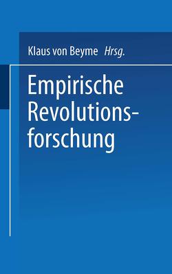 Empirische Revolutionsforschung von Beyme,  Klaus von