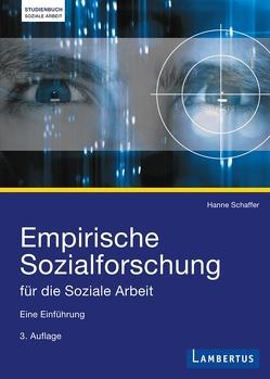 Empirische Sozialforschung für die Soziale Arbeit von Schaffer,  Hanne