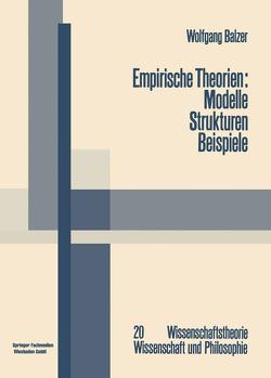 Empirische Theorien: Modelle — Strukturen — Beispiele von Balzer,  Wolfgang