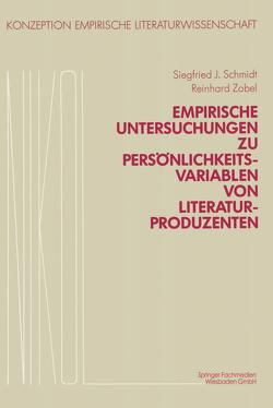 Empirische Untersuchungen zu Persönlichkeitsvariablen von Literaturproduzenten von Popp,  Franz, Schmidt,  Siegfried J., Viehoff,  Reinhold, Zobel,  Reinhard