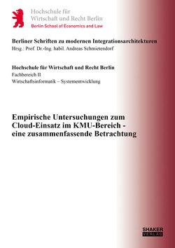 Empirische Untersuchungen zum Cloud-Einsatz im KMU-Bereich – eine zusammenfassende Betrachtung von Schmietendorf,  Andreas