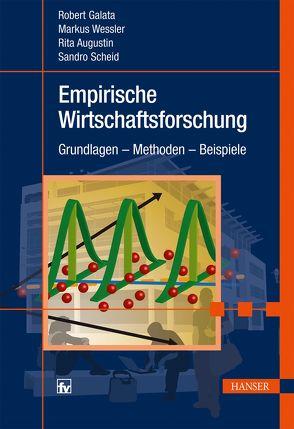 Empirische Wirtschaftsforschung von Augustin,  Rita, Galata,  Robert, Scheid,  Sandro, Wessler,  Markus