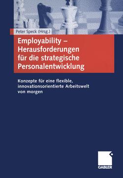 Employability – Herausforderungen für die strategische Personalentwicklung von Speck,  Peter
