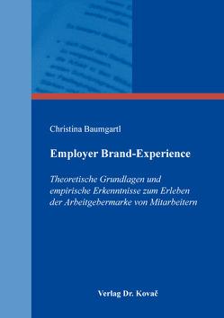 Employer Brand-Experience von Baumgartl,  Christina