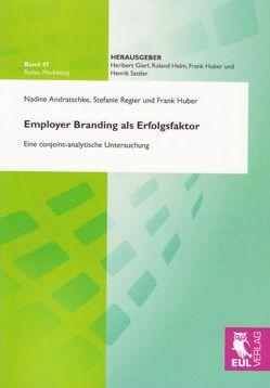 Employer Branding als Erfolgsfaktor von Andratschke,  Nadine, Huber,  Frank, Regier,  Stefanie
