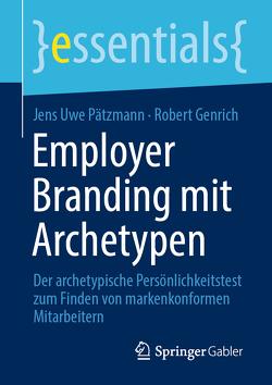 Employer Branding mit Archetypen von Genrich,  Robert, Pätzmann,  Jens Uwe