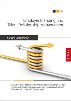 Employer Branding und Talent Relationship Management von Stadelmann,  Sandra