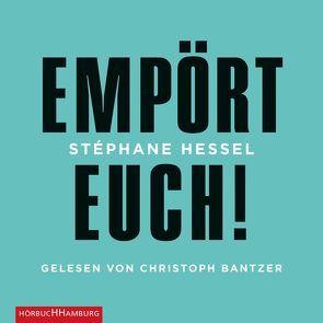 Empört Euch! von Bantzer,  Christoph, Hessel,  Stéphane, Kogon,  Michael